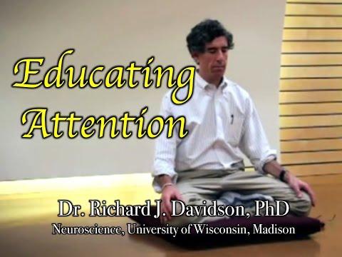 EDUCATING ATTENTION - Richard Davidson
