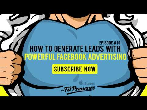 Fitness Business Tips #10 - How To Generate Leads With Powerful Facebook Advertising