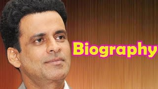 Manoj Bajpayee - Biography