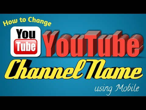 How to Change Your YouTube Channel Name | Change YouTube Username 2018