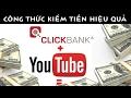 Kiếm tiền với clickbank hiệu quả từ youtube tạo thu nhập 1000$