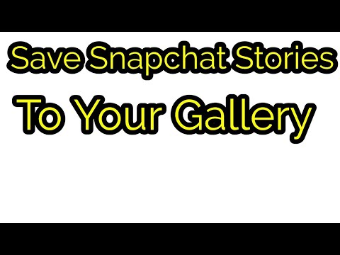How To Save Snapchat Stories To Your Gallery.