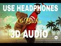 Bacha-3D AUDIO || Prabh Gill || Jaani ||B Praak || UNKNOWN ( Virtual 3D Audio)