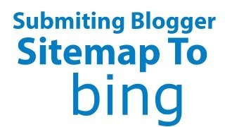 How To Submit Blogger Sitemap To Bing