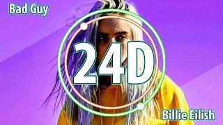 Billie Eilish - Bad Guy  (24D AUDIO)🎧
