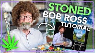 Following a Bob Ross Tutorial (while High)