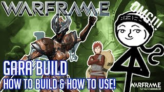 Warframe - Gara Build (BEST DEFENSE FRAME!!!) How to Build & How to Use(+Memes)
