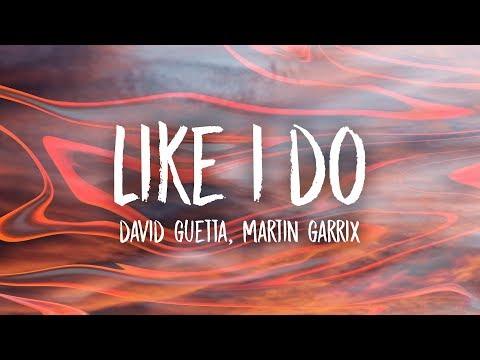 David Guetta, Martin Garrix & Brooks - Like I Do (Lyrics)