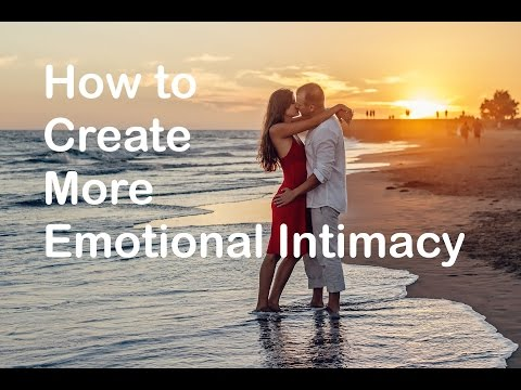 How to Create More Emotional Intimacy?