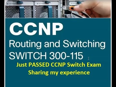 JUST PASSED MY CCNP Switch 300 115 CERTIFICATION EXAM |  SHARING MY EXPERIENCE