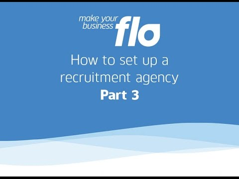 How to set up a recruitment agency part 3
