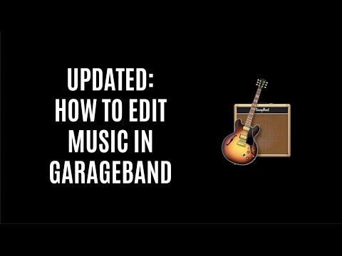UPDATED: HOW TO EDIT MUSIC IN GARAGEBAND