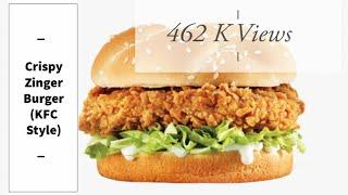 Crispy Zinger Burger (KFC Style)by Food Lover