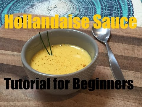 How To Make Hollandaise Sauce - Tutorial