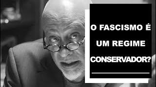 O fascismo é um regime conservador? | Luiz Felipe Pondé