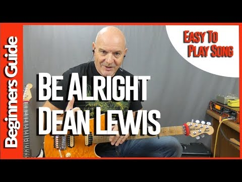 Be Alright By Dean Lewis - Guitar Lesson Tutorial For Beginners