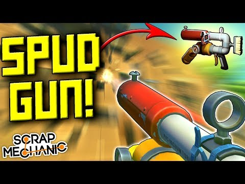 IT'S HERE! LET'S MAKE A GATLING SPUD GUN! [Spud Gun Update] - Scrap Mechanic Gameplay