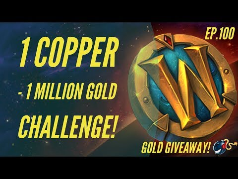 World of Warcraft Challenge |1 Copper - 1 Million GOLD! (Ep.100 - Challenge Rules + Giveaway Time! )