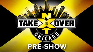 NXT Takeover: Chicago Pre-Show: May 20, 2017