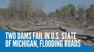 Two dams fail in US state of Michigan, flooding roads