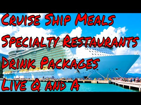 Cruise Ship Meals Specialty Restaurants Pre Boarding Hotels Drink Packages Tipping Ideas Live Q/A