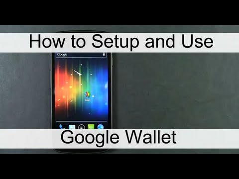 Google Wallet- How to Setup and Use this Exciting NFC Technology