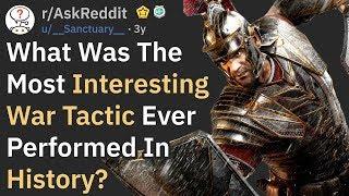 What Was The Most Genius War Tactic In History?  (r/AskReddit)