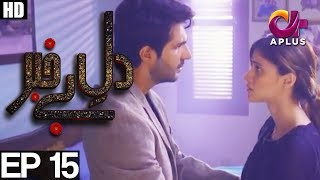 Dil e Bekhabar - Episode 15 | A Plus ᴴᴰ Drama | Arij Fatima, Adeel Chaudhary, Noor Hassan
