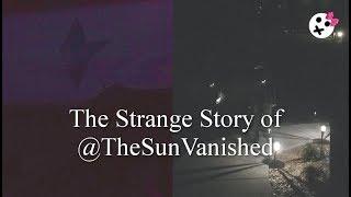 The Strange Story of @TheSunVanished