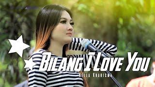 NELLA KHARISMA - BILANG I LOVE YOU [ OFFICIAL MUSIC VIDEO ]