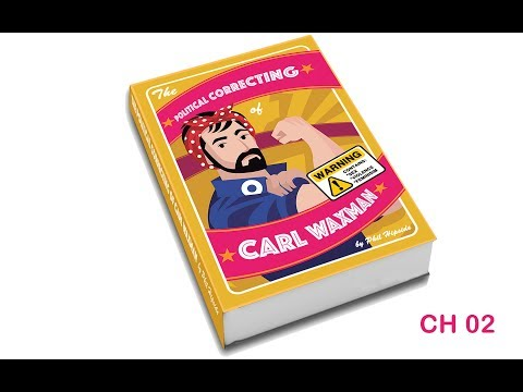 The Political Correcting of Carl Waxman by Phil Hipside - A Satirical Novel - CH 02