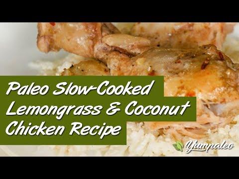 Paleo Slow-Cooked Lemongrass & Coconut Chicken Recipe