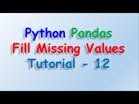 Python Pandas Filling Missing values Tutorial 12