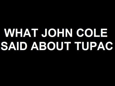 What John Cole Said About Tupac