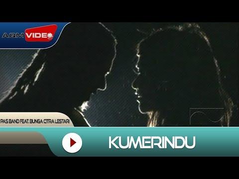 Pas Band Kumerindu (feat. Bunga Citra Lestari)