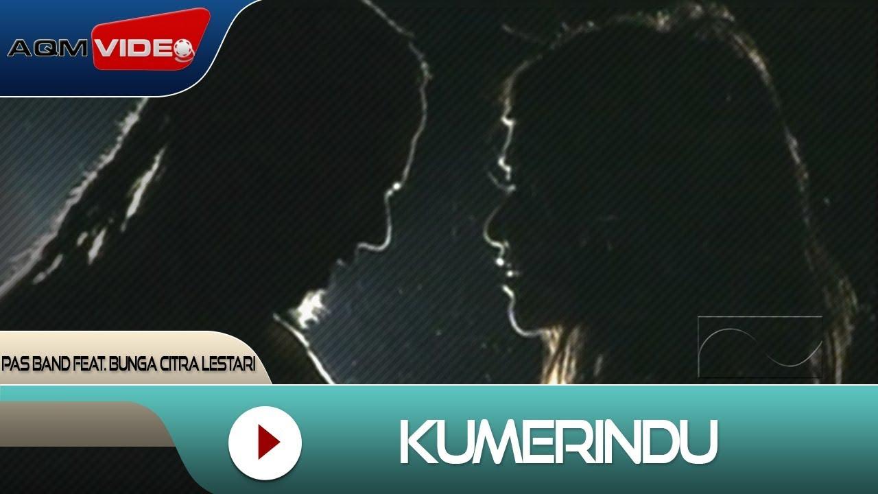 Pas Band - Kumerindu (feat. Bunga Citra Lestari)
