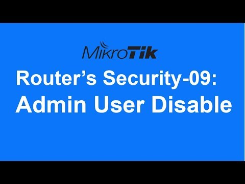 MikroTik Router's Security-09: Admin User disable