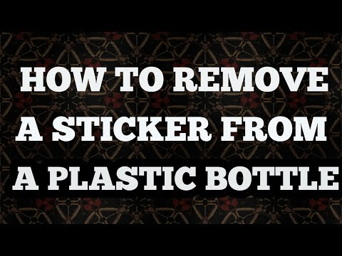 How to remove a sticker from a plastic bottle| 41