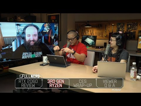 RTX 2060 review, 3rd gen Ryzen news, and best of PCs at CES 2019 | The Full Nerd Ep. 81