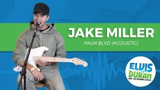 Jake Miller - Palm Blvd (Acoustic) | Elvis Duran Live