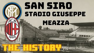 SAN SIRO - STADIO GIUSEPPE MEAZZA - THE HISTORY