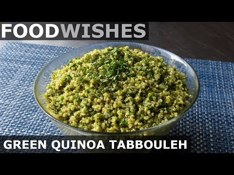 Green Quinoa Tabbouleh - Food Wishes