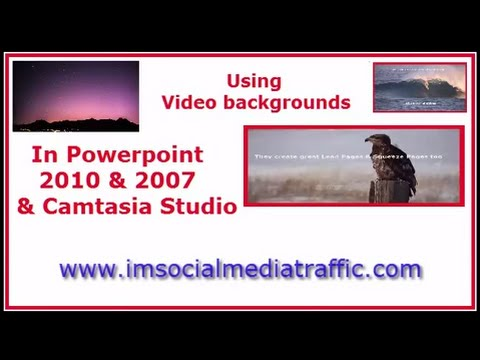 Using Video Backgrounds in Powerpoint 2010, 2007 and Camtasia Studio