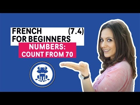 French for Beginners: Lesson 7.4 to learn French numbers, how to count from 70 up in French