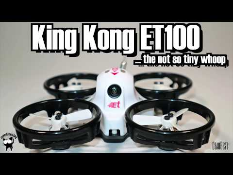 King Kong ET100 Review: The not so Tiny Whoop, supplied by Gearbest
