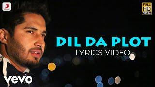 Dil Da Plot - Lyrics Video | Roshan Prince | Jassi Gill | Shipra Goyal