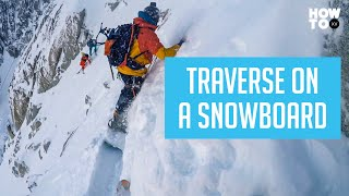 TRAVERSE ON A SNOWBOARD | HOW TO XV