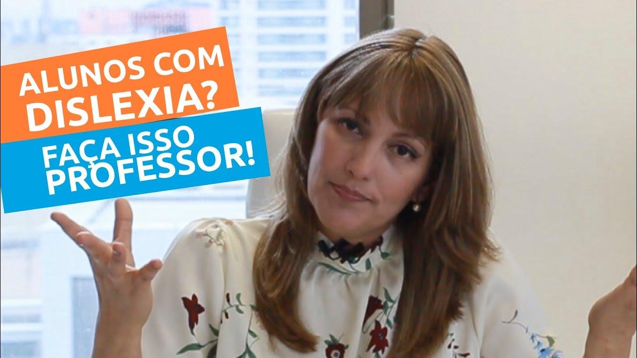 ALUNOS COM DISLEXIA ? DICAS PARA OS PROFESSORES BY PSICÓLOGA RAQUEL SHIMIZU
