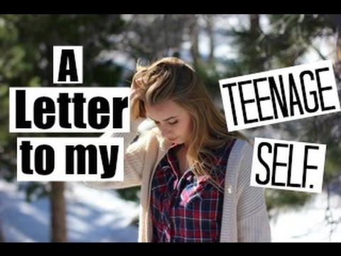 A Letter to my Teenage Self.
