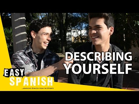 Easy Spanish 39 - How would you describe yourself?